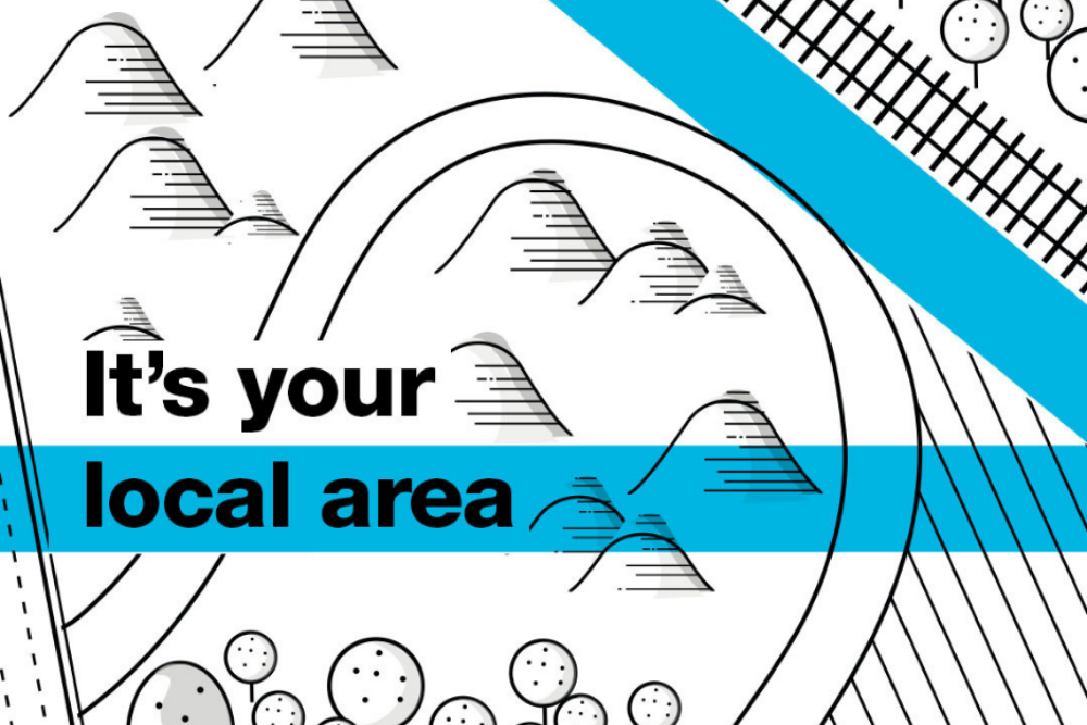"""Graphic that says """"It's your local area""""."""
